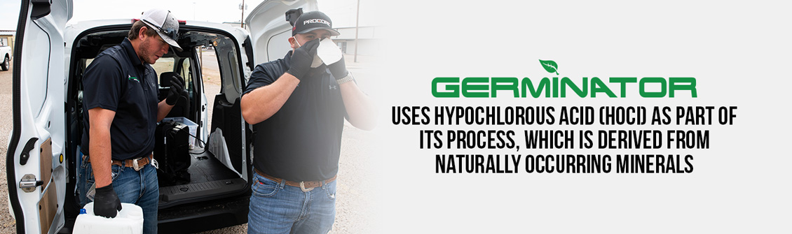 Germinator uses hypochlorous acid, which is naturally produced by white blood cells, as part of its process