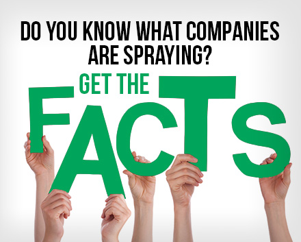 An Image Saying 'Do You Know What Companies Are Spraying? Get the Facts!'